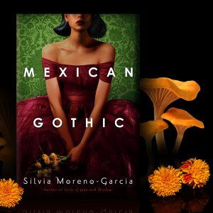 Review: Mexican Gothic