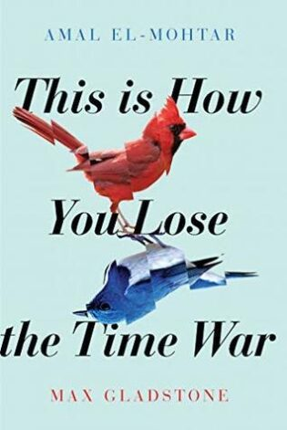 Review: This Is How You Lose the Time War