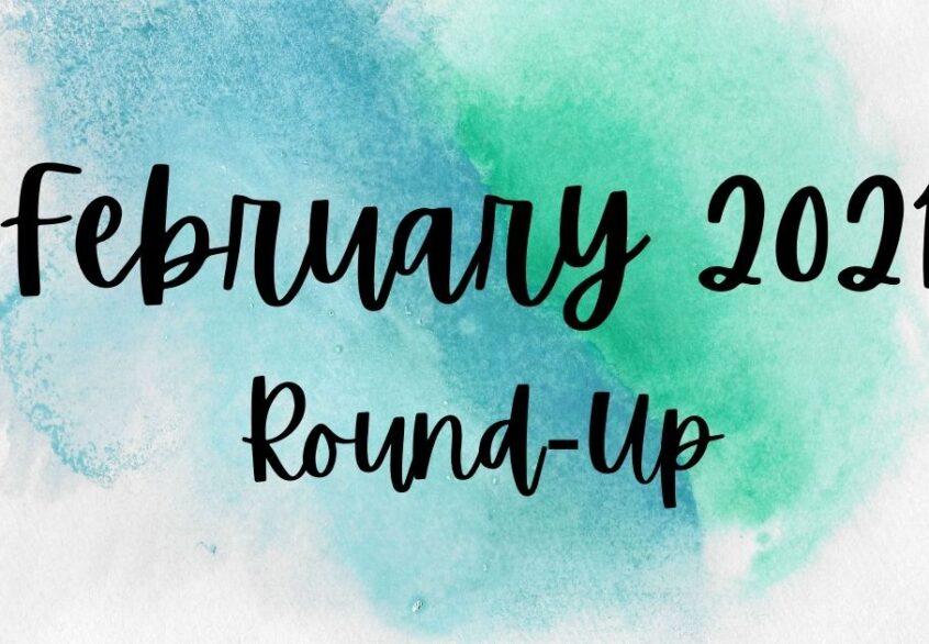 february 2021 round-up