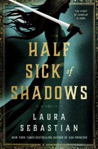 Half Sick of Shadows by Laura Sebastian