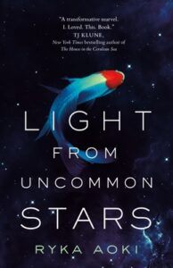 The Light from Uncommon Stars by Ryka Aoki